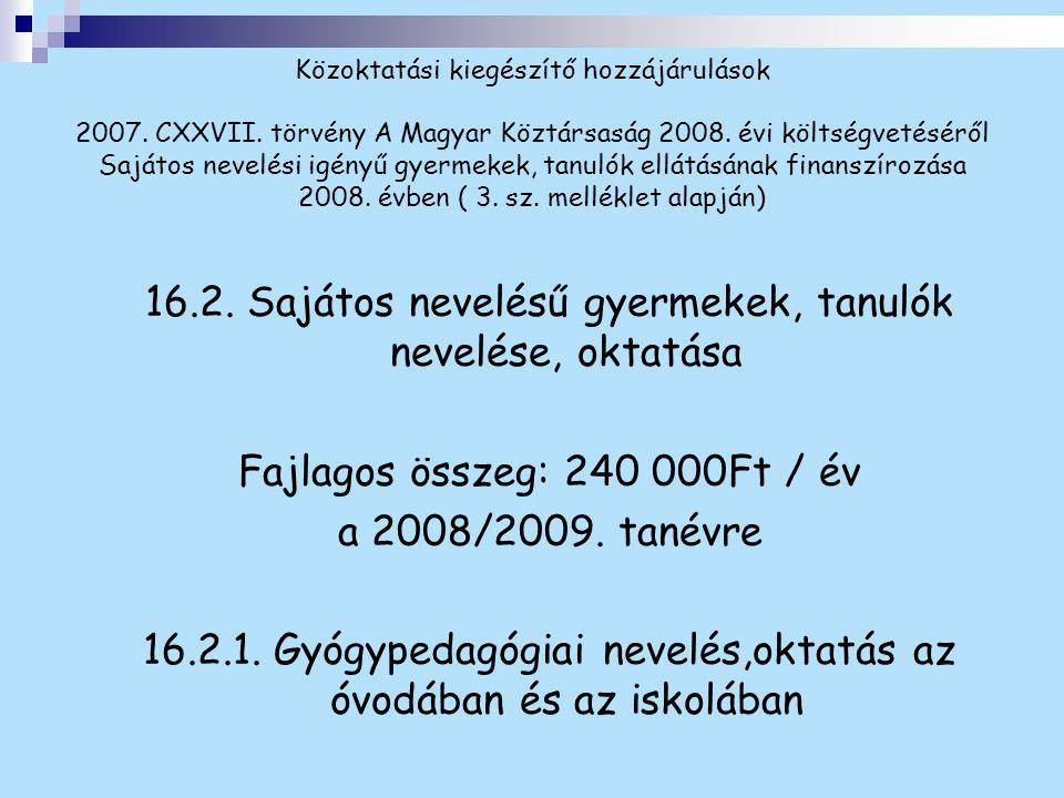 Az igénylés feltételei 16.2.1.a.Magántanuló /szakértői vélemény/ 5/2003.