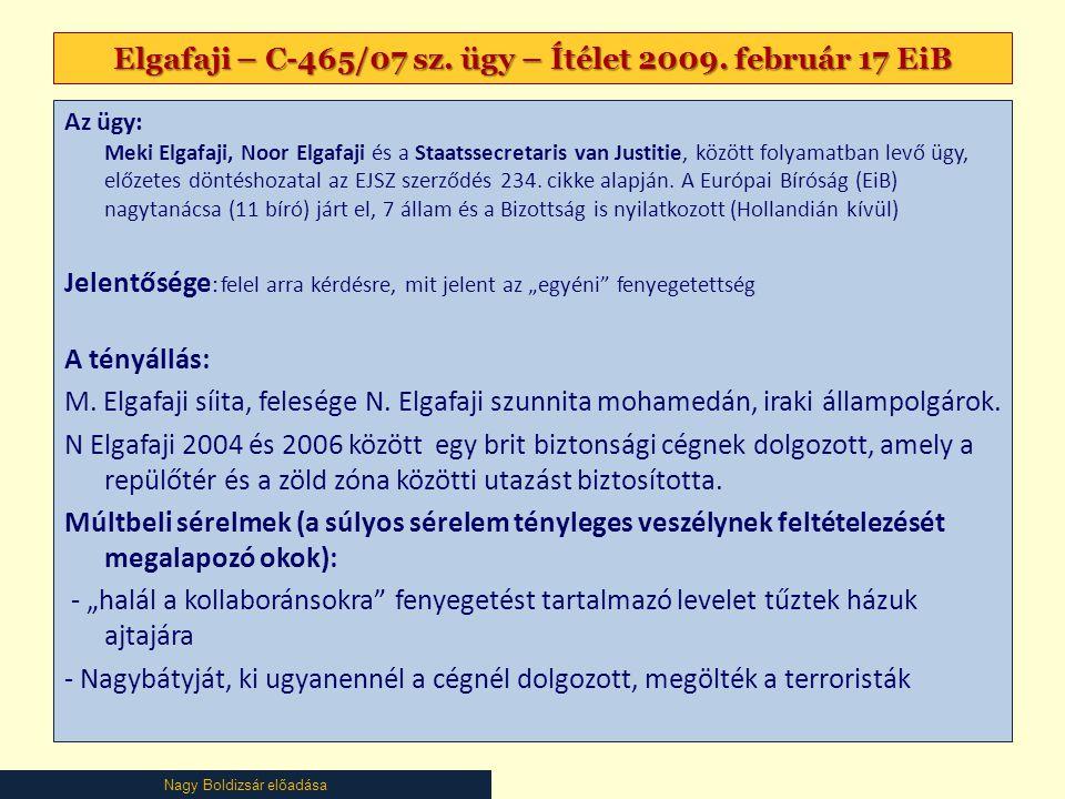 Nagy Boldizsár előadása Mazák javaslatai A menekült státusz megszűnhet akkor is, ha súlyos sérelem (15§) fenyeget (§ 60.) a biztonsági helyzet nyugodtsága (2.