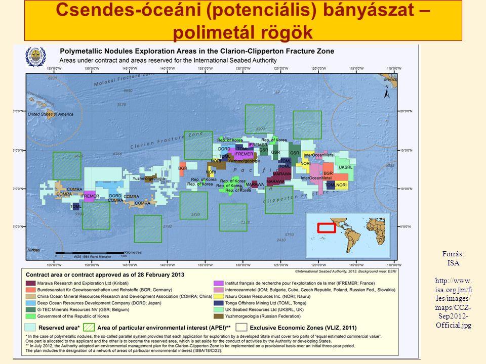 Csendes-óceáni (potenciális) bányászat – polimetál rögök Forrás: ISA http://www. isa.org.jm/fi les/images/ maps/CCZ- Sep2012- Official.jpg