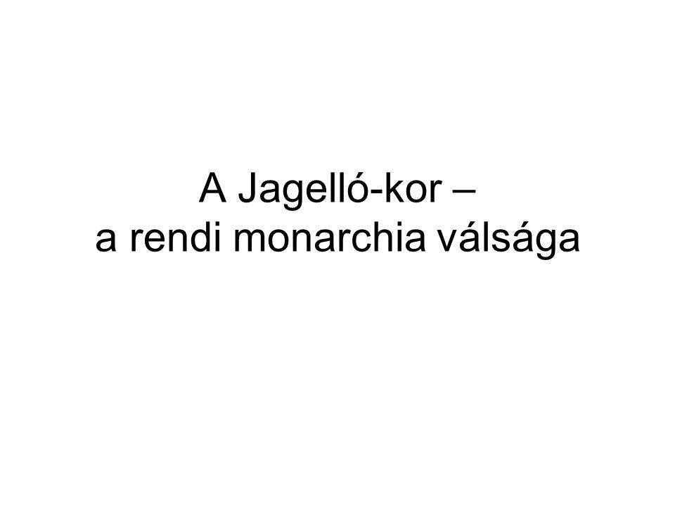 A Jagelló-kor – a rendi monarchia válsága