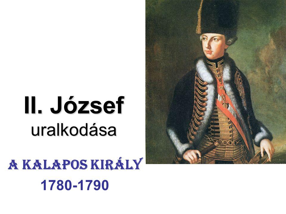 II. József uralkodása A kalapos király 1780-1790