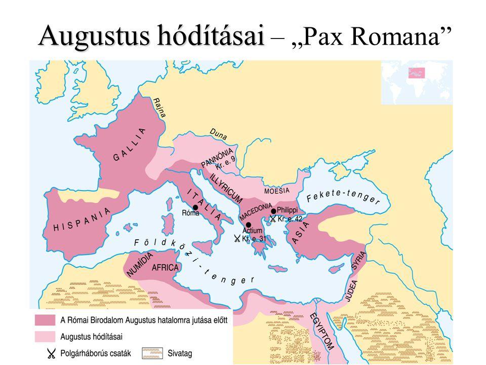 """Augustus hódításai Augustus hódításai – """"Pax Romana"""""""
