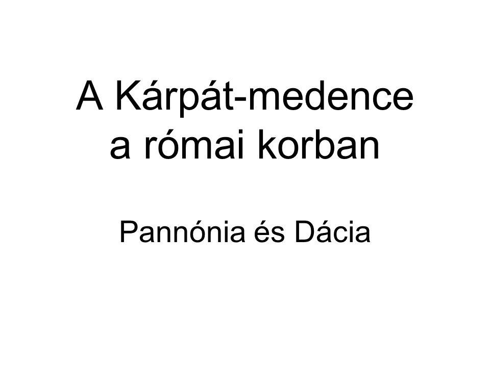 A Kárpát-medence a római korban Pannónia és Dácia