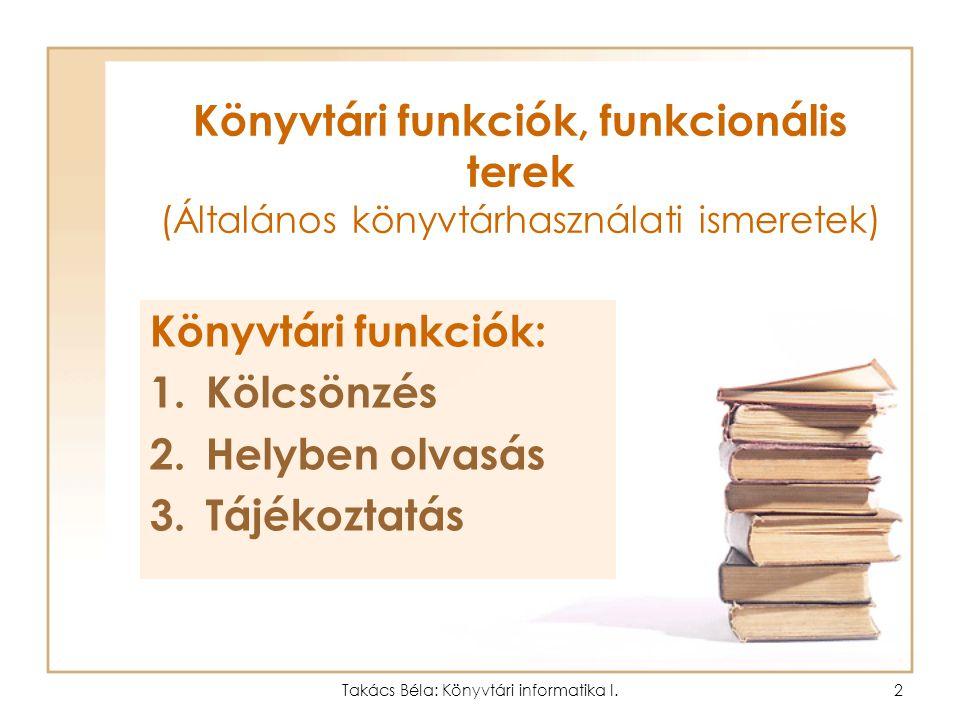 Könyvtári informatika II. Takács Béla 2005.