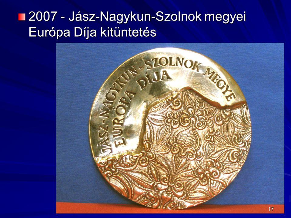 2007 - Jász-Nagykun-Szolnok megyei Európa Díja kitüntetés 17