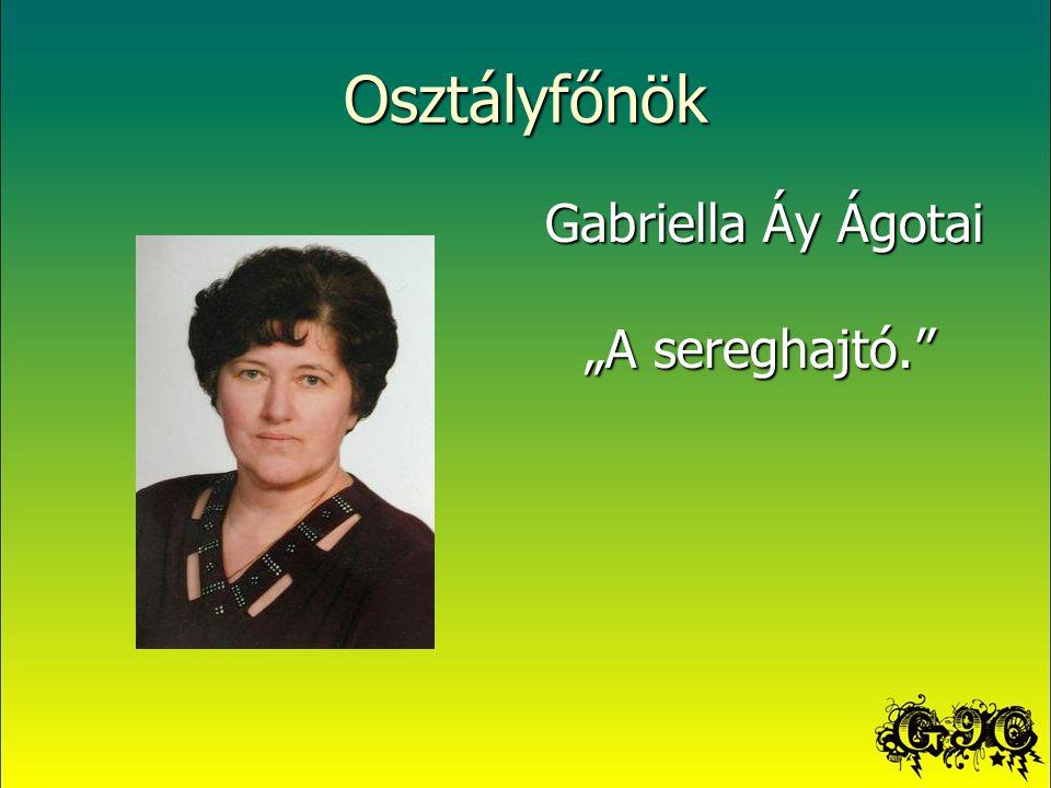 """Osztályfőnök Gabriella Áy Ágotai """"A sereghajtó."""