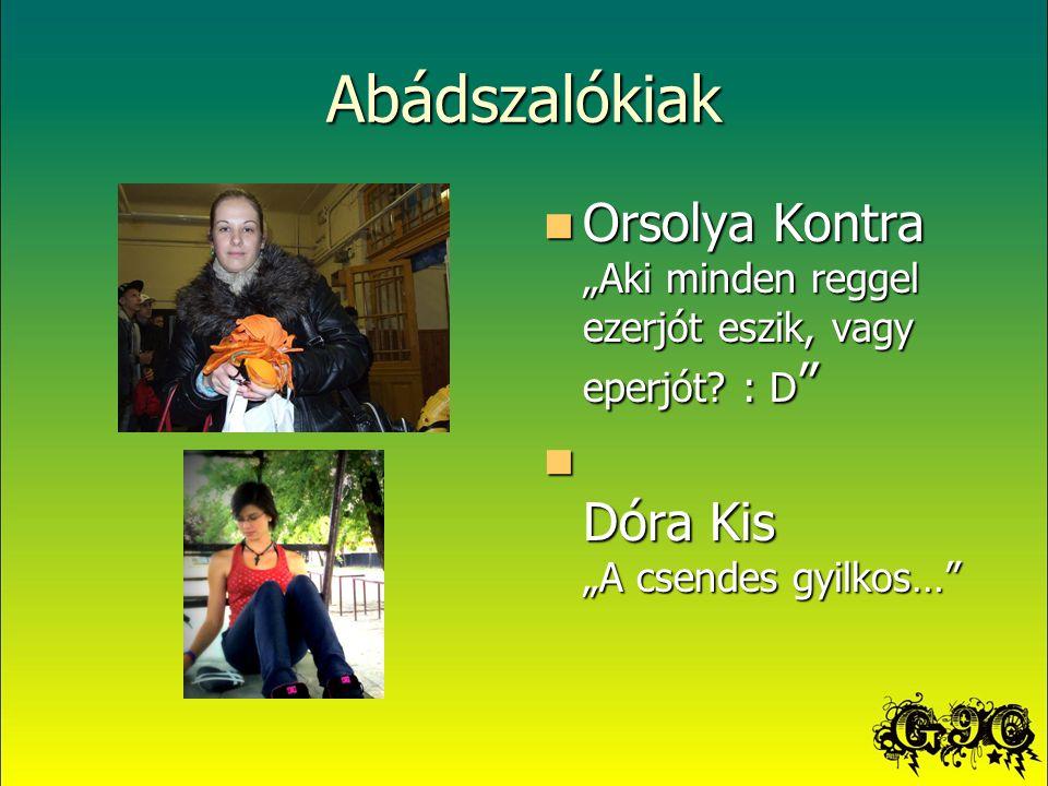 """Abádszalókiak Orsolya Kontra """"Aki minden reggel ezerjót eszik, vagy eperjót."""