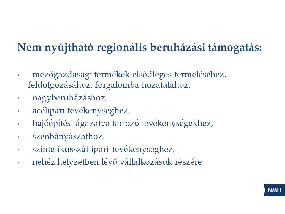Nem nyújtható regionális beruházási támogatás: mezőgazdasági termékek elsődleges termeléséhez, feldolgozásához, forgalomba hozatalához, nagyberuházásh