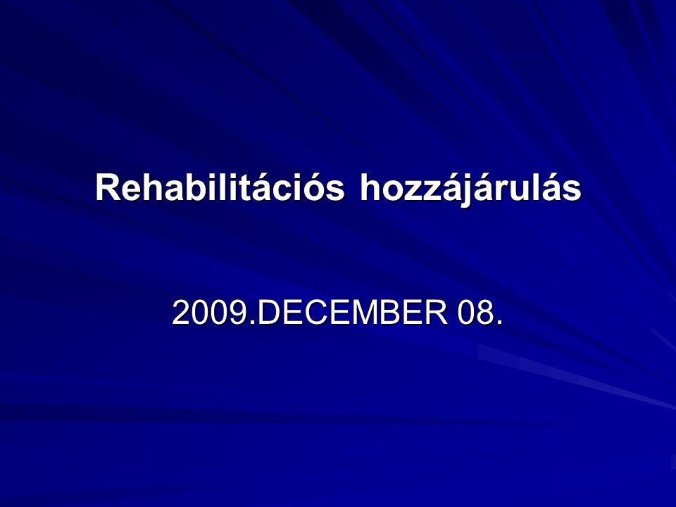 Rehabilitációs hozzájárulás 2009.DECEMBER 08.