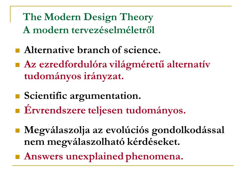 The Modern Design Theory A modern tervezéselméletről Proposed by scientists and philosopher of scientists from 1970.