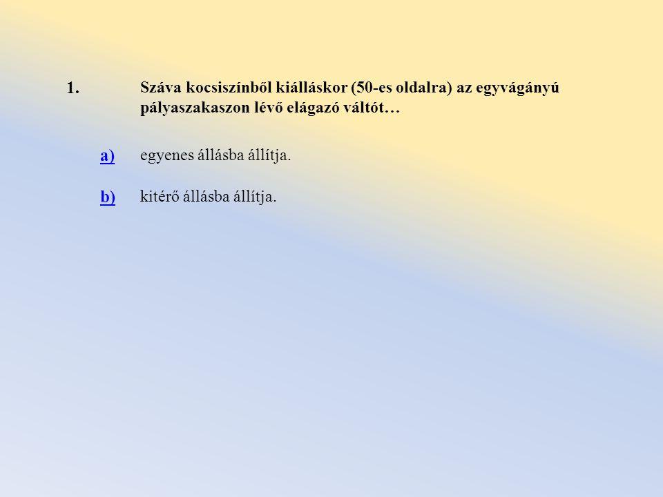 32.A Határ út (42-es, 52-es oldal) végállomáson hogyan történik a szerelvények indítása.