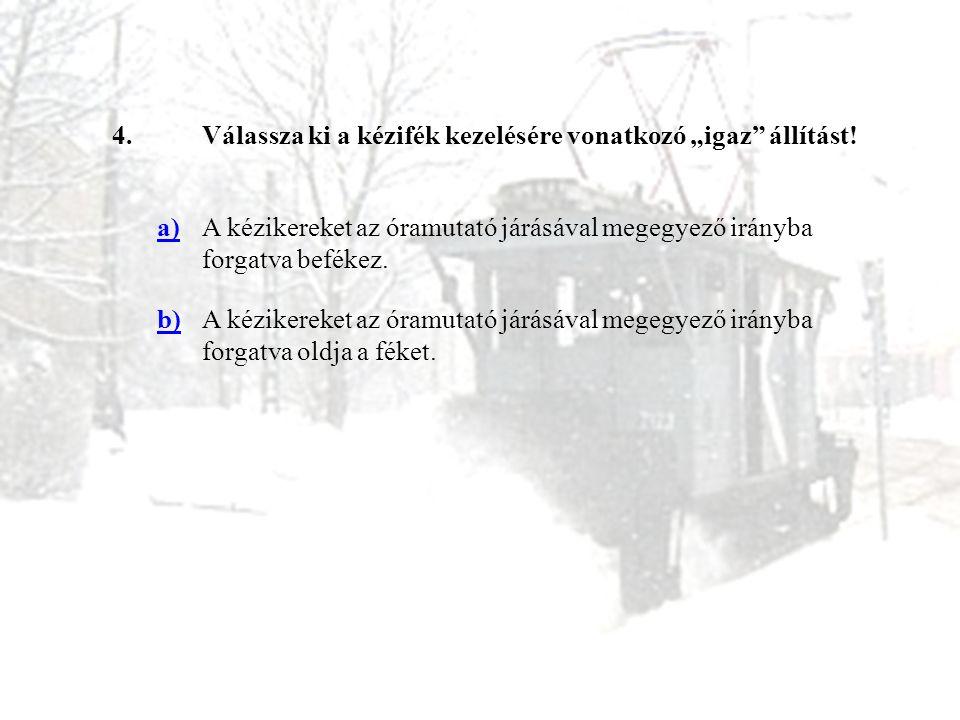 5.Mi a teendője, ha a hógéppel történő közlekedés közben a kézifék meghibásodik.