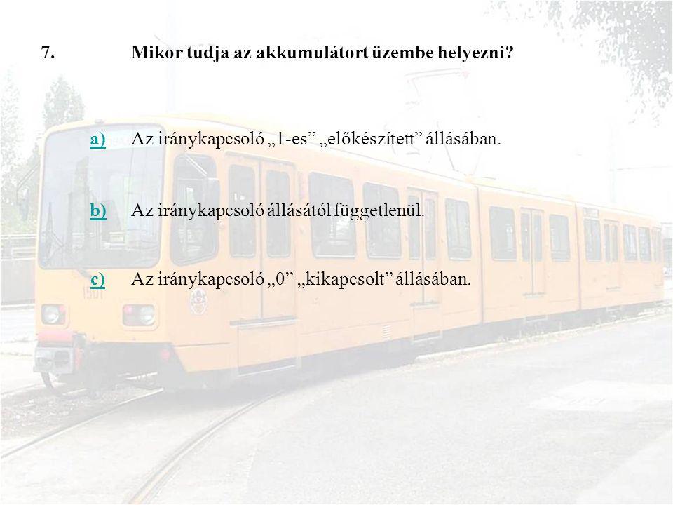 18.a)Ha az utastéri vészjelző és vészfékkapcsolót működtetik.