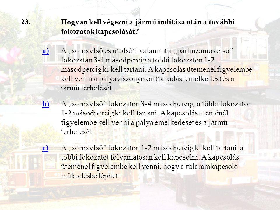 23.Hogyan kell végezni a jármű indítása után a további fokozatok kapcsolását.