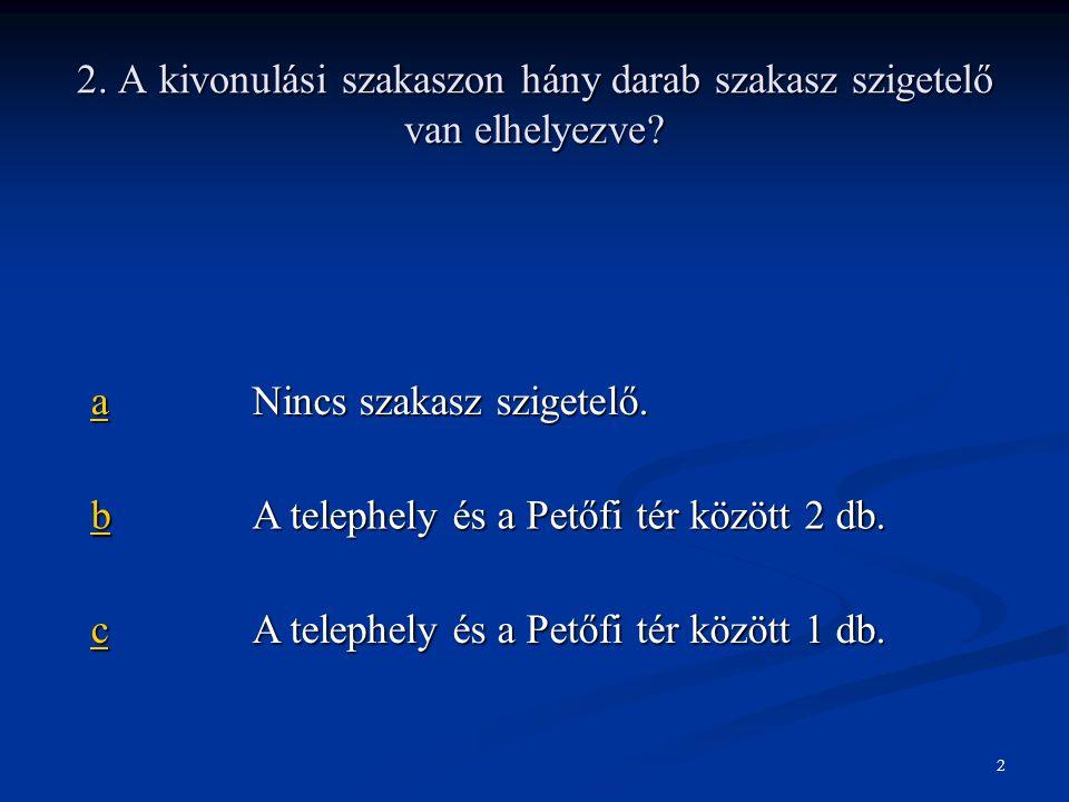 aaaa A Békessy Béla csomóponttól.bbbb A Hovéd utcai megállótól.