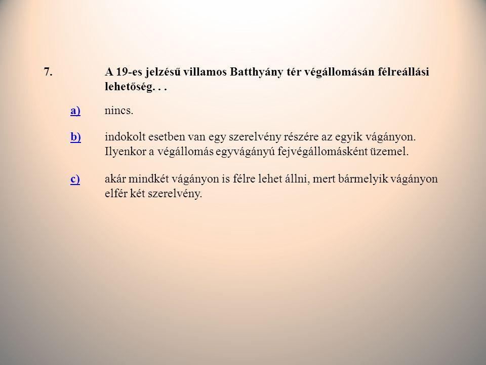 7.A 19-es jelzésű villamos Batthyány tér végállomásán félreállási lehetőség...