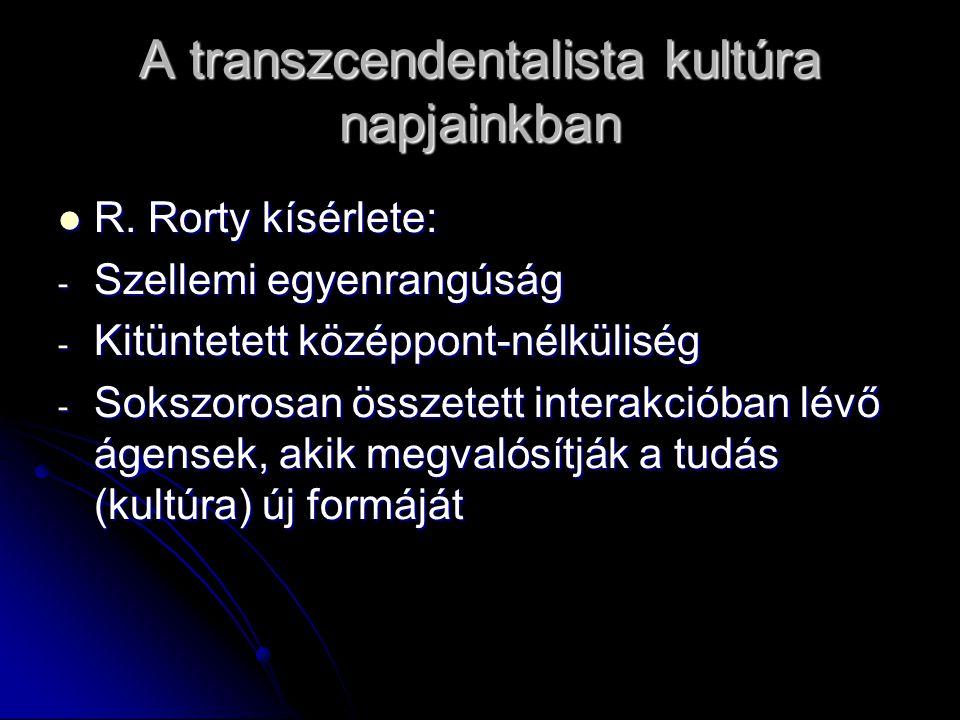 A transzcendentalista kultúra napjainkban R. Rorty kísérlete: R.