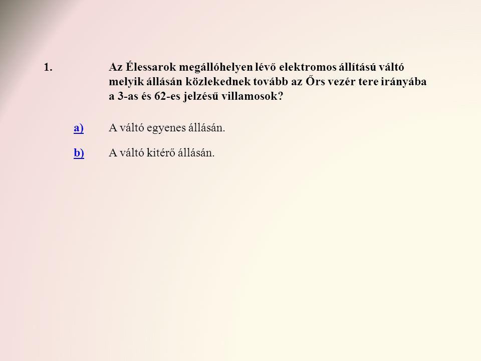 2.Mi alapján indulnak a 62-es jelzésű villamos járművezetői a Rákospalota, Máv-telep végállomásról a tabulátor kezelésével megbízott személy szolgálati idejében.
