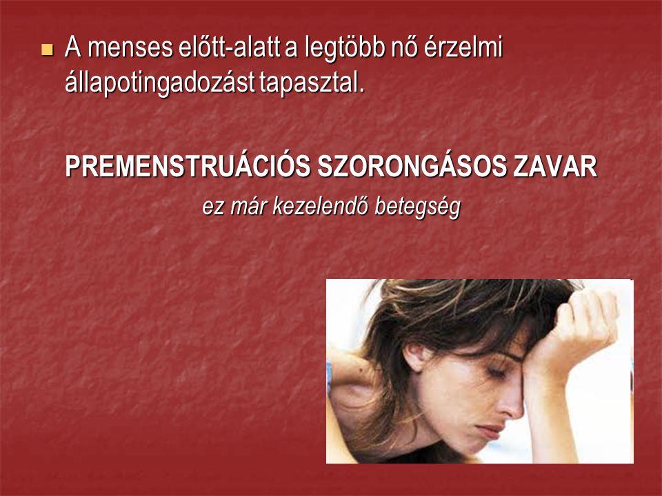 A menses előtt-alatt a legtöbb nő érzelmi állapotingadozást tapasztal.