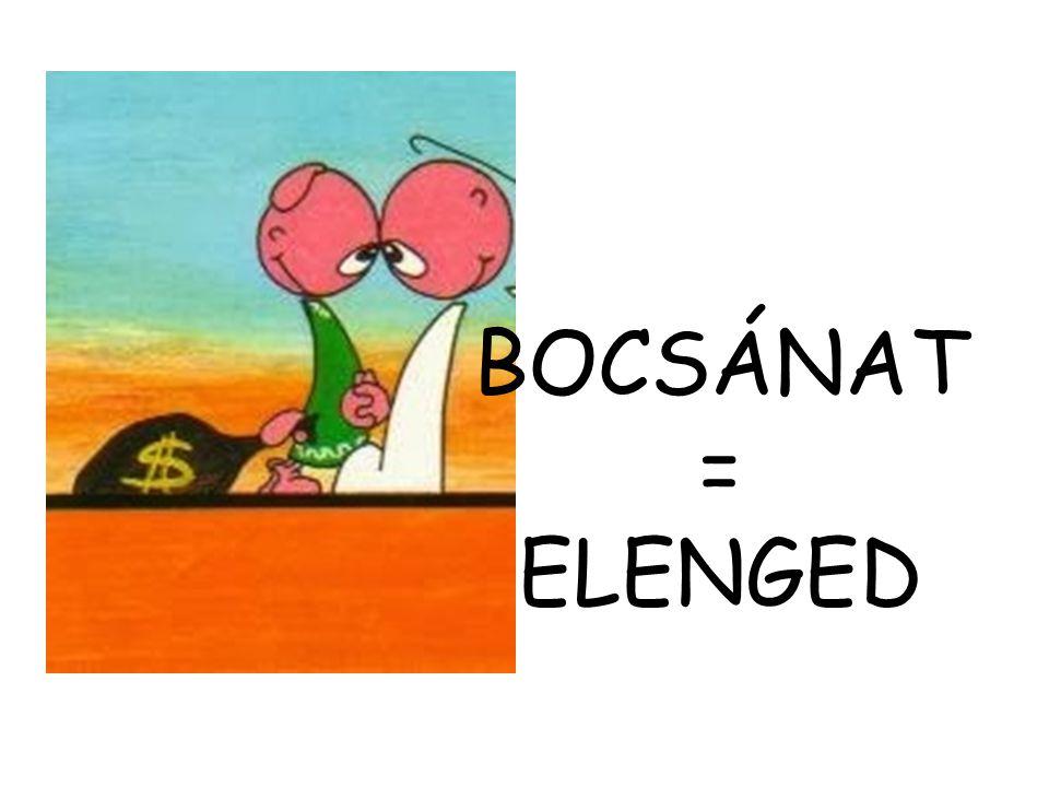 BOCSÁNAT = ELENGED