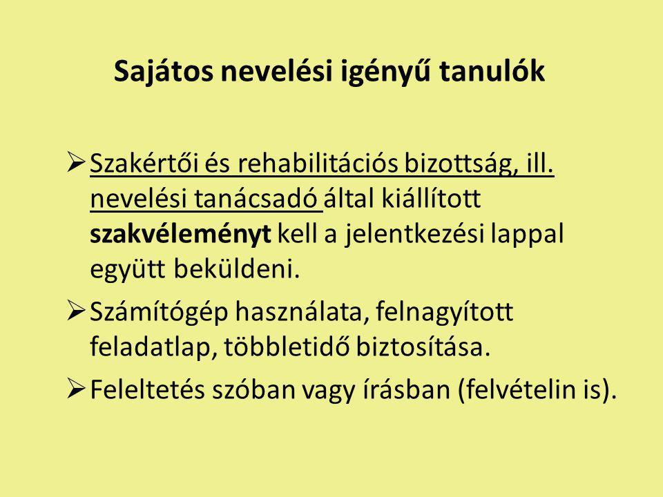 Sajátos nevelési igényű tanulók  Szakértői és rehabilitációs bizottság, ill.