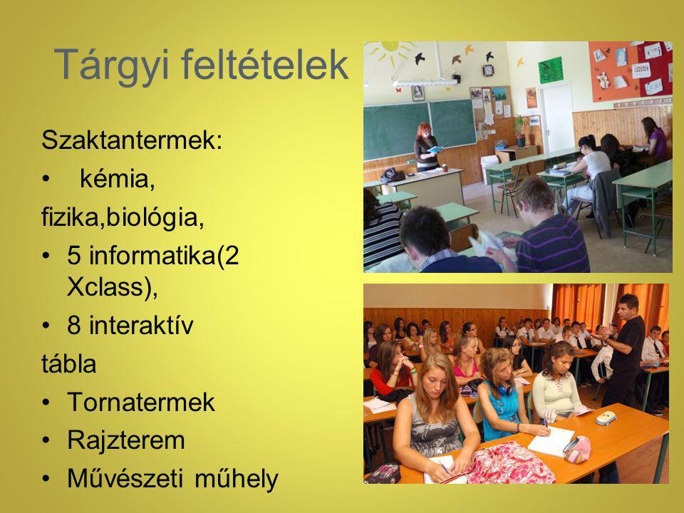 Tárgyi feltételek Szaktantermek: kémia, fizika,biológia, 5 informatika(2 Xclass), 8 interaktív tábla Tornatermek Rajzterem Művészeti műhely