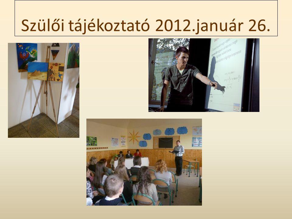 Szülői tájékoztató 2012.január 26.