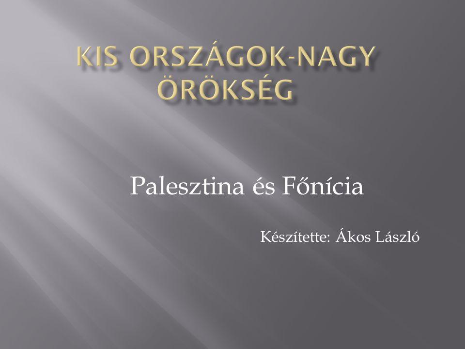 Palesztina és Főnícia Készítette: Ákos László