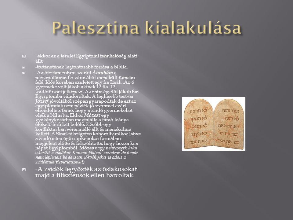  - ekkor ez a terület Egyiptomi fennhatóság alatt állt.  -történetének legfontosabb forrása a biblia.  -Az ótestamentum szerint Ábrahám a mezopotám