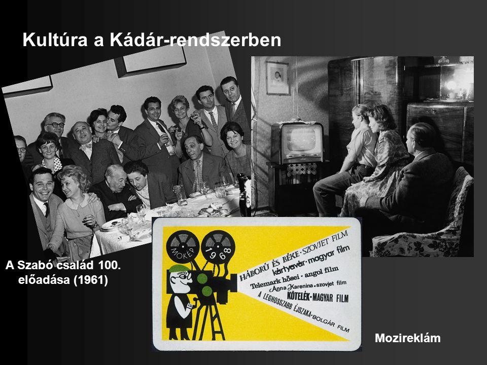 Kultúra a Kádár-rendszerben A Szabó család 100. előadása (1961) Mozireklám