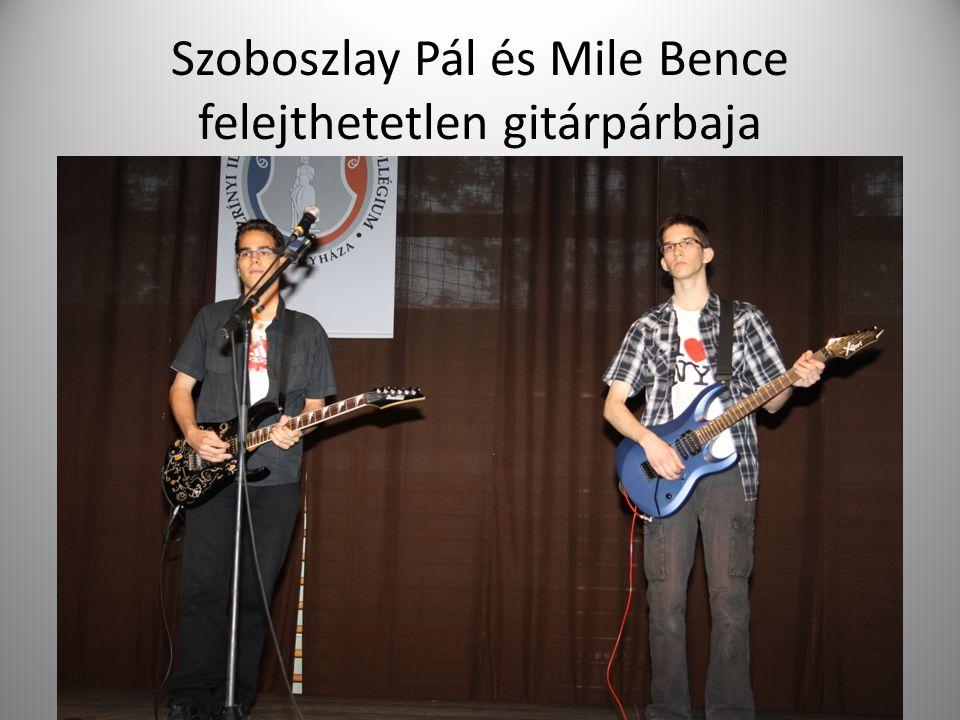 Szoboszlay Pál és Mile Bence felejthetetlen gitárpárbaja