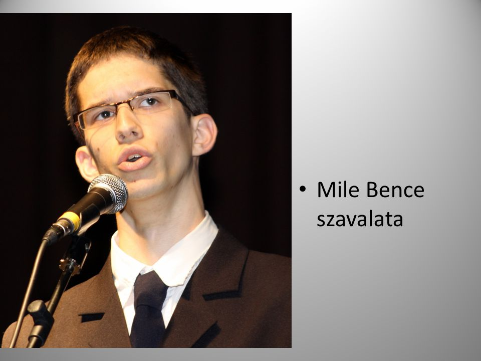Mile Bence szavalata