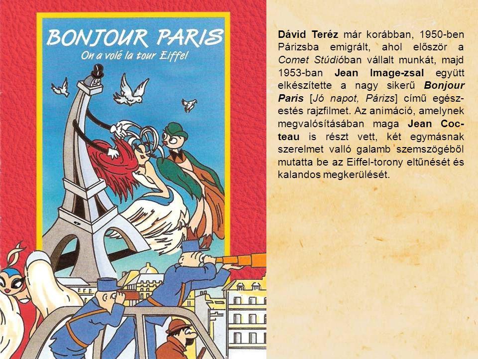 Dávid Teréz már korábban, 1950-ben Párizsba emigrált, ahol először a Comet Stúdióban vállalt munkát, majd 1953-ban Jean Image-zsal együtt elkészítette