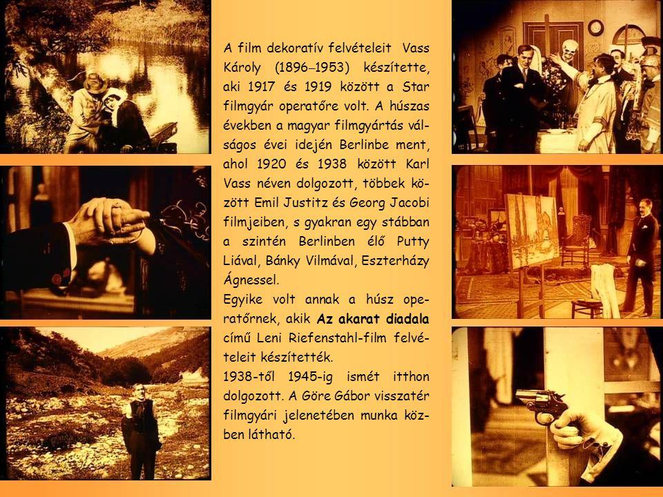 A film dekoratív felvételeit Vass Károly (1896 – 1953) készítette, aki 1917 és 1919 között a Star filmgyár operatőre volt. A húszas években a magyar f
