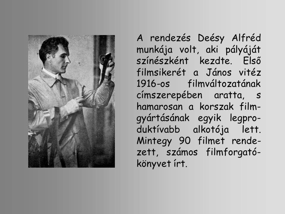A rendezés Deésy Alfréd munkája volt, aki pályáját színészként kezdte. Első filmsikerét a János vitéz 1916-os filmváltozatának címszerepében aratta, s