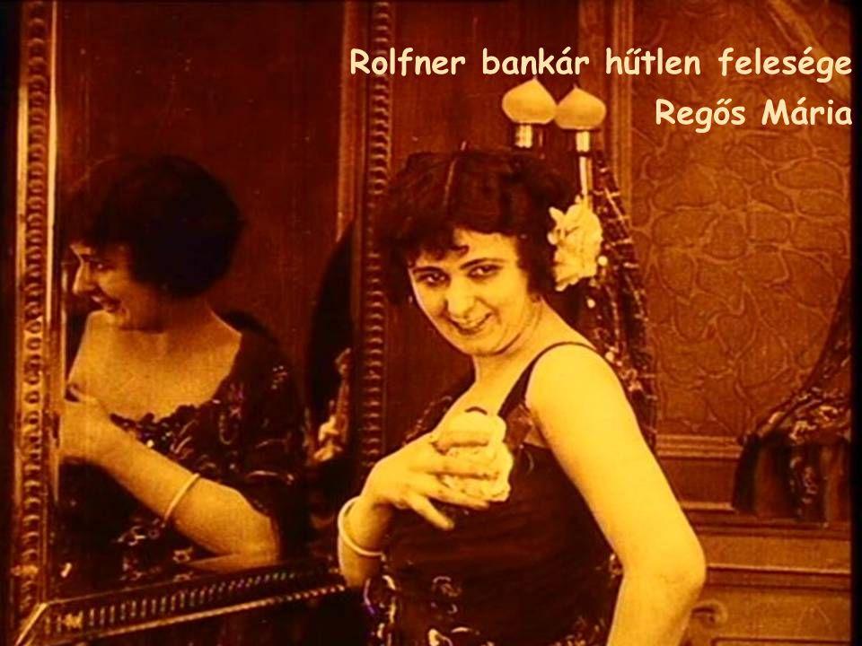 Rolfner bankár hűtlen felesége Regős Mária