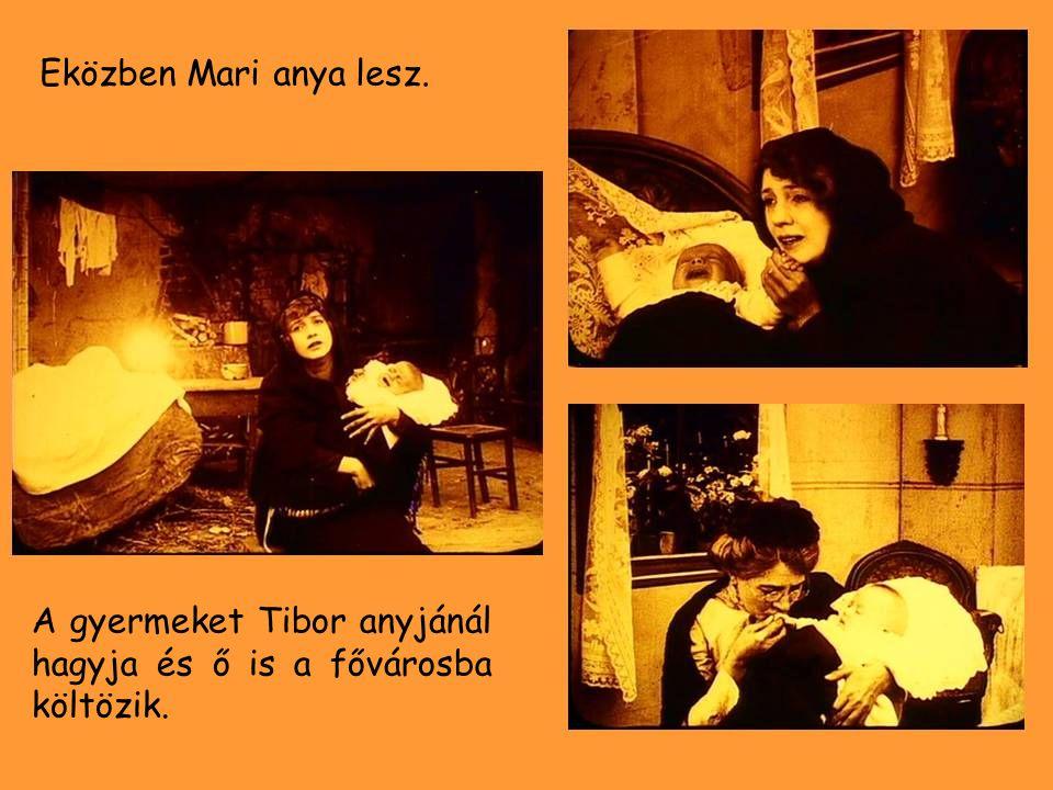 Eközben Mari anya lesz. A gyermeket Tibor anyjánál hagyja és ő is a fővárosba költözik.