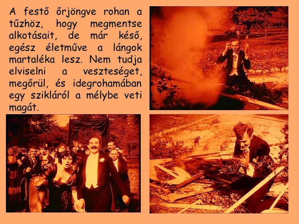 A festő őrjöngve rohan a tűzhöz, hogy megmentse alkotásait, de már késő, egész életműve a lángok martaléka lesz. Nem tudja elviselni a veszteséget, me