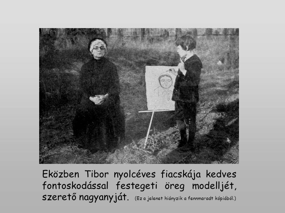 Eközben Tibor nyolcéves fiacskája kedves fontoskodással festegeti öreg modelljét, szerető nagyanyját. (Ez a jelenet hiányzik a fennmaradt kópiából.)