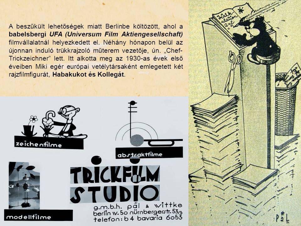 A beszűkült lehetőségek miatt Berlinbe költözött, ahol a babelsbergi UFA (Universum Film Aktiengesellschaft) filmvállalatnál helyezkedett el. Néhány h