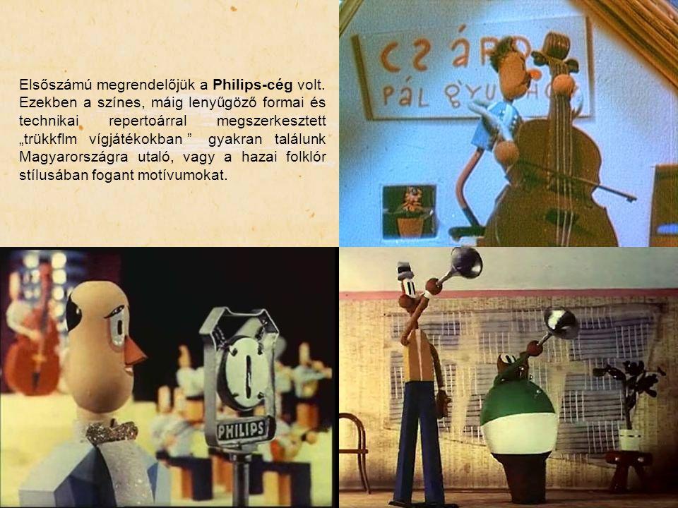 """Elsőszámú megrendelőjük a Philips-cég volt. Ezekben a színes, máig lenyűgöző formai és technikai repertoárral megszerkesztett """"trükkflm vígjátékokban"""""""