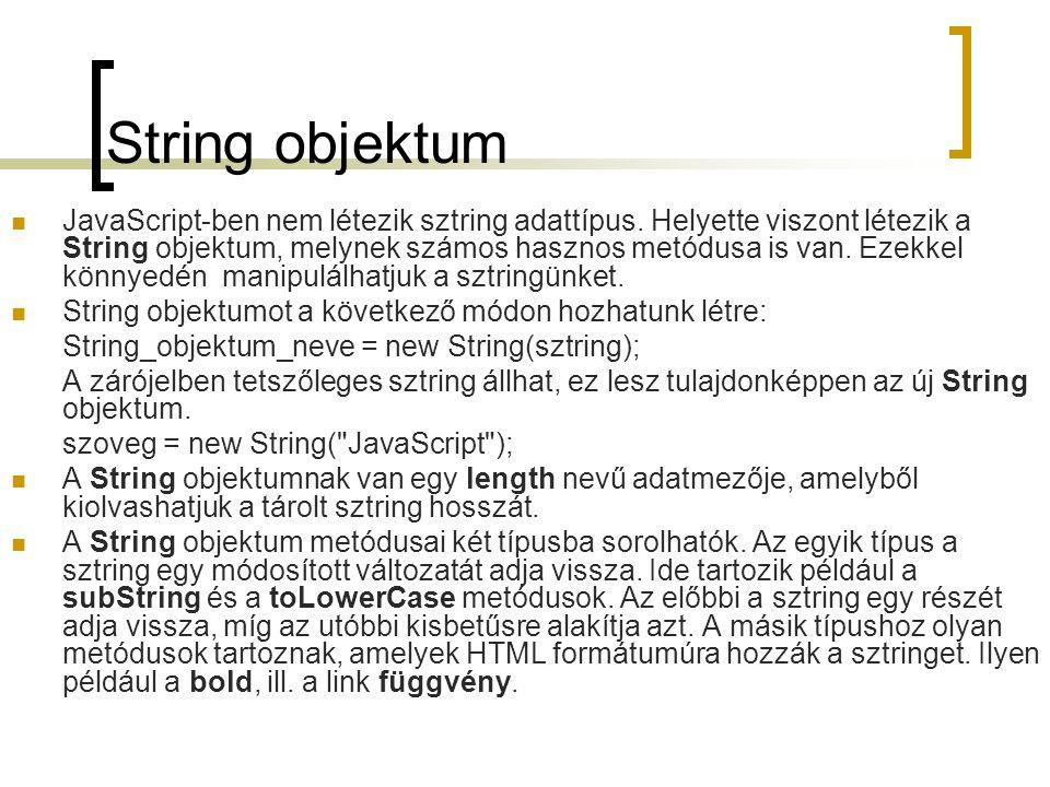 String objektum JavaScript-ben nem létezik sztring adattípus.