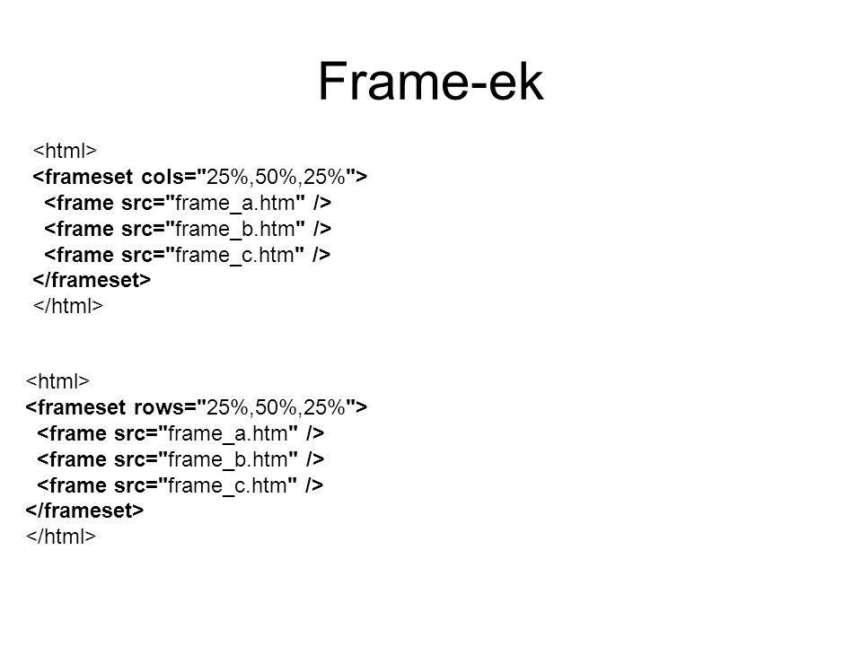 Frame-ek Ez a dokumentum az alábbiakat tartalmazza: …