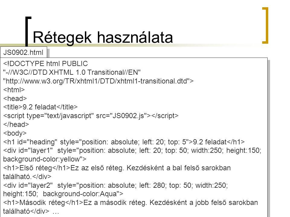 Rétegek használata JS0902.html … Vezérlőpult Használd a vezérlőpult elemeit a rétegek mozgatásához.