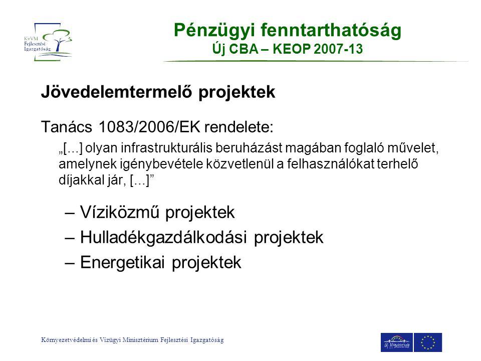 """Környezetvédelmi és Vízügyi Minisztérium Fejlesztési Igazgatóság Jövedelemtermelő projektek Tanács 1083/2006/EK rendelete: """"[...] olyan infrastrukturá"""
