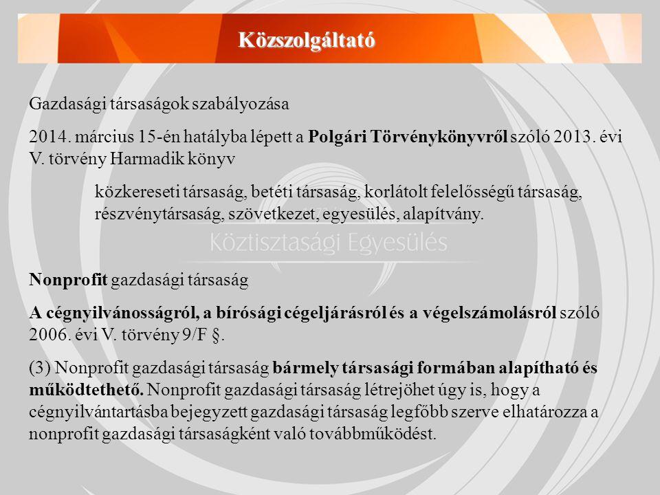 Gazdasági társaságok szabályozása 2014. március 15-én hatályba lépett a Polgári Törvénykönyvről szóló 2013. évi V. törvény Harmadik könyv közkereseti