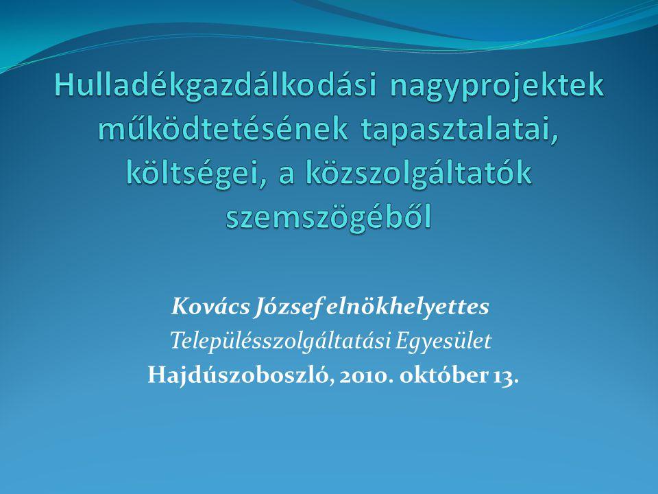 Kovács József elnökhelyettes Településszolgáltatási Egyesület Hajdúszoboszló, 2010. október 13.