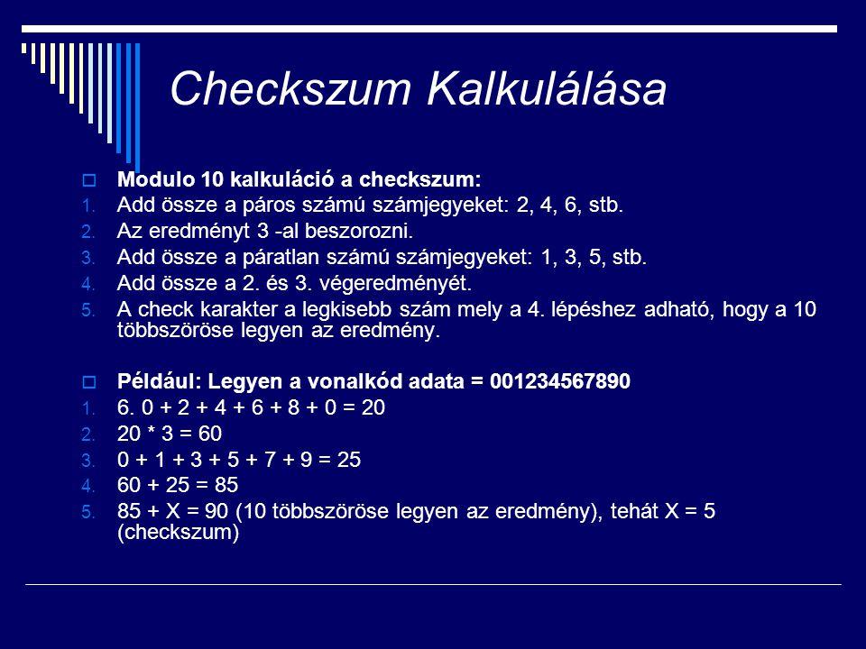 Checkszum Kalkulálása  Modulo 10 kalkuláció a checkszum: 1.