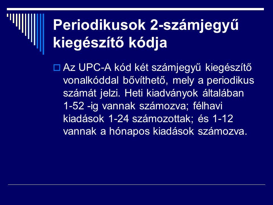 Periodikusok 2-számjegyű kiegészítő kódja  Az UPC-A kód két számjegyű kiegészítő vonalkóddal bővíthető, mely a periodikus számát jelzi.