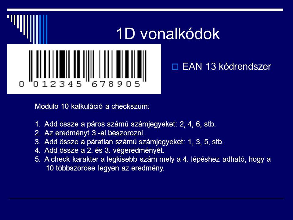 1D vonalkódok  EAN 13 kódrendszer Modulo 10 kalkuláció a checkszum: 1.